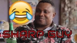 Video: SHARP GUY  (COMEDY SKIT) | Latest 2018 Nigerian Comedy